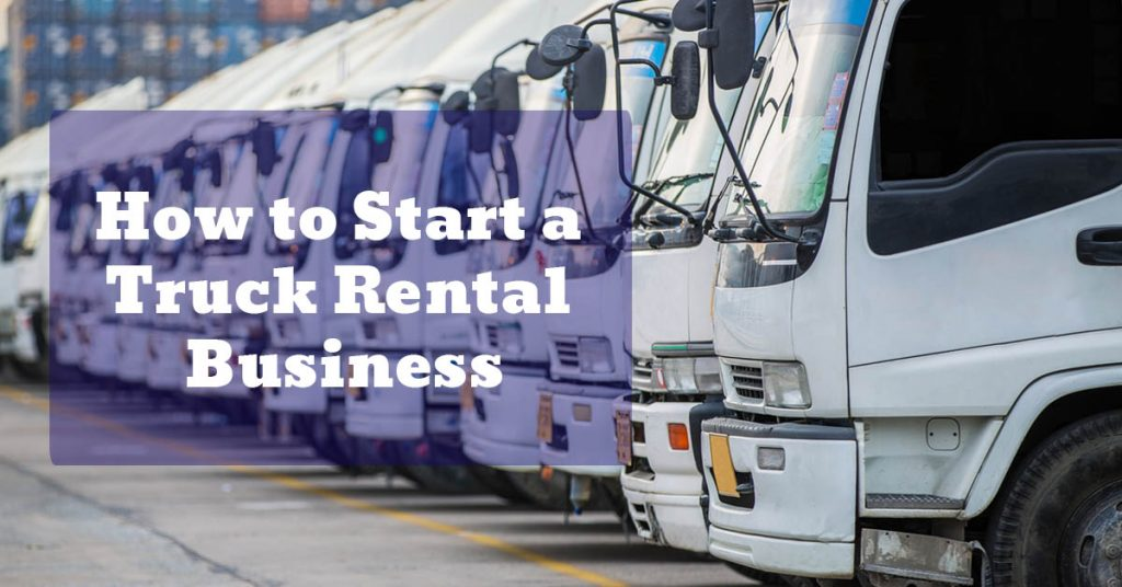 How to Start a Truck Rental Business